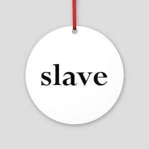 slave Ornament (Round)