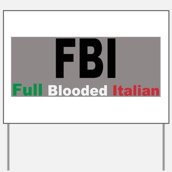 FBI Full Blooded Italian Yard Sign