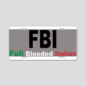 FBI Full Blooded Italian Aluminum License Plate