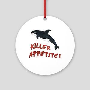 Orca Whale - Killer Appetite! Ornament (Round)