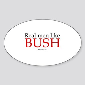 Real men like Bush - Oval Sticker