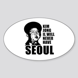 Kim Jong Il has no Seoul - Oval Sticker