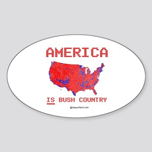 America IS Bush Country - Oval Sticker