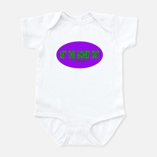Get The Money Out Infant Bodysuit