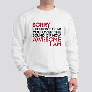Awesome I am Sweatshirt