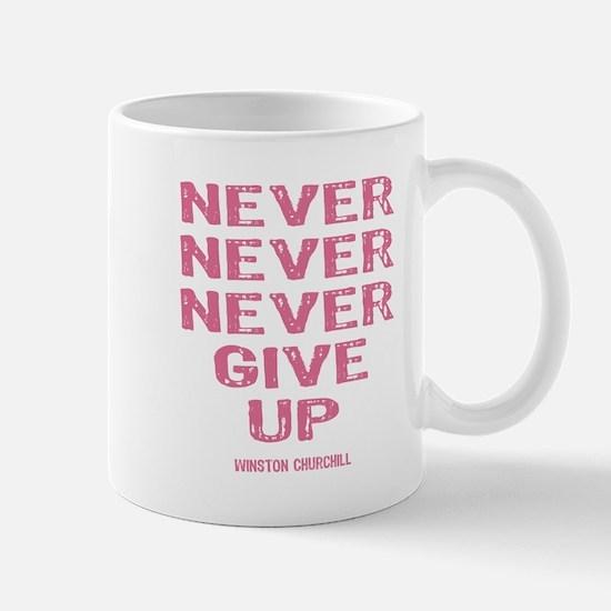 Breast Cancer Never Give Up Mug