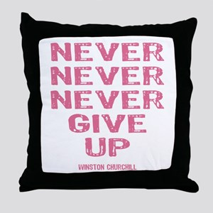 Breast Cancer Never Give Up Throw Pillow