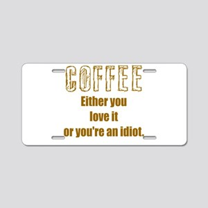 Coffee lover Aluminum License Plate