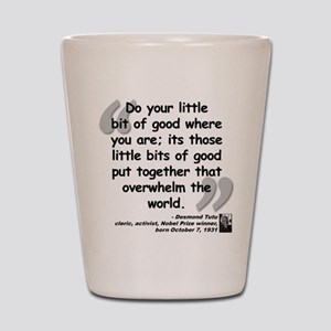 Tutu Good Quote Shot Glass