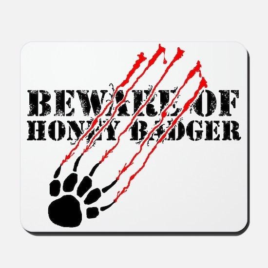 Beware of honey badger Mousepad