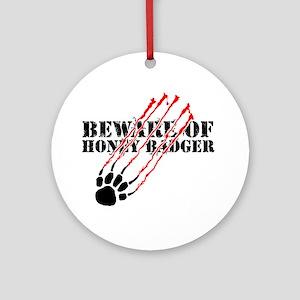 Beware of honey badger Ornament (Round)