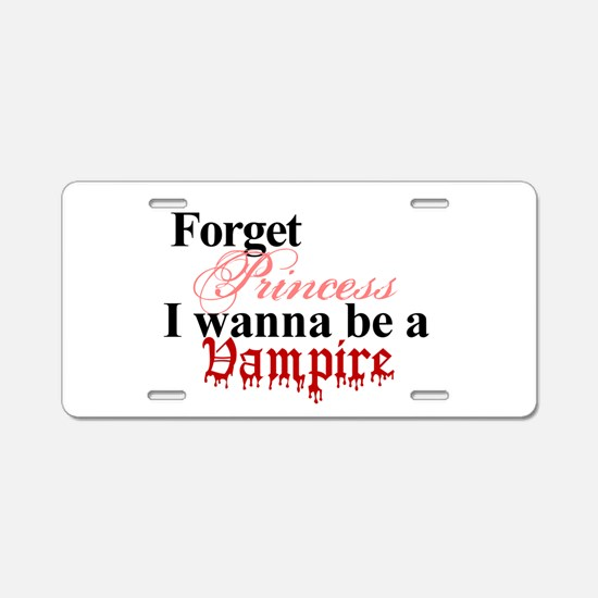 Forget princess Vampire Aluminum License Plate