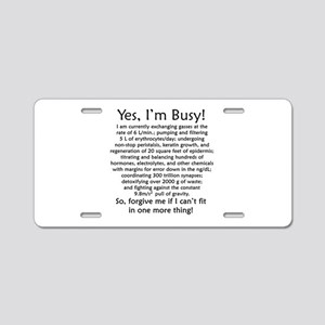 Yes, I'm Busy! Aluminum License Plate