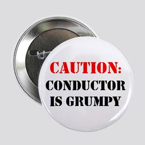 """conductor is grumpy 2.25"""" Button"""