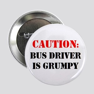 """bus driver is grumpy 2.25"""" Button"""