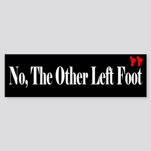 No, The other Left Foot Bumper Sticker