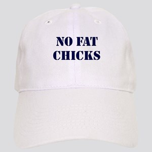 No Fat Chicks Cap