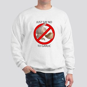 Just Say No to Garlic Sweatshirt