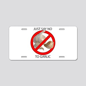 Just Say No to Garlic Aluminum License Plate