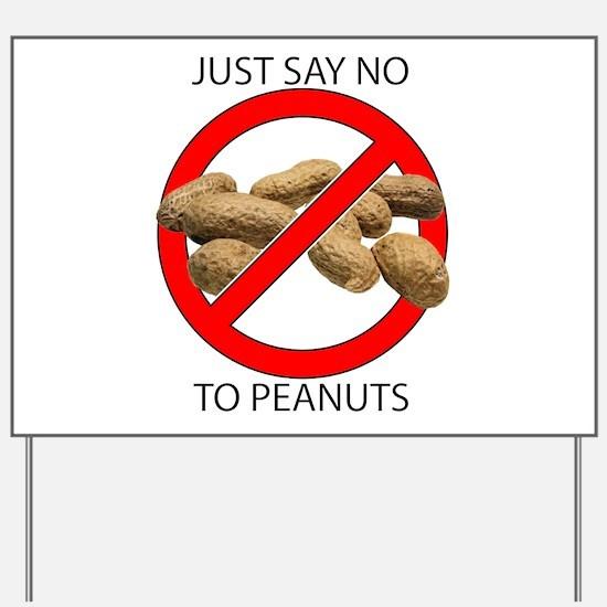 Just Say No to Peanuts Yard Sign