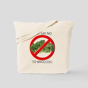 Just Say No to Broccoli Tote Bag