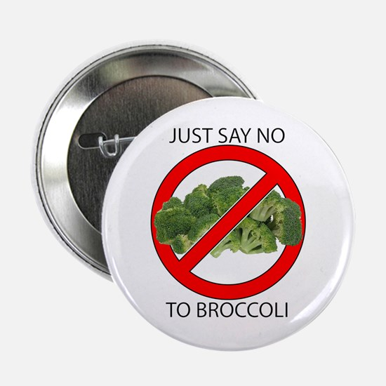"""Just Say No to Broccoli 2.25"""" Button"""