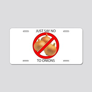 Just Say No to Onions Aluminum License Plate