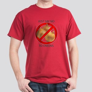 Just Say No to Onions Dark T-Shirt
