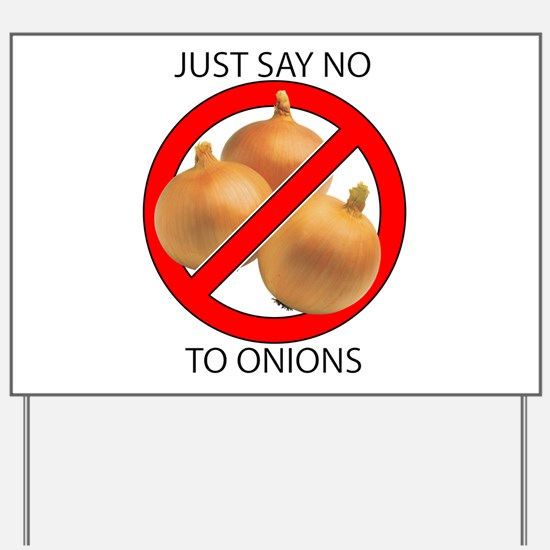Just Say No to Onions Yard Sign