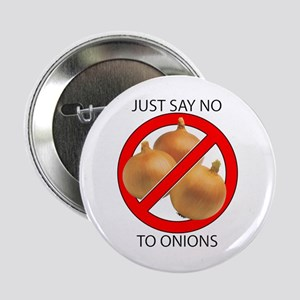 """Just Say No to Onions 2.25"""" Button"""
