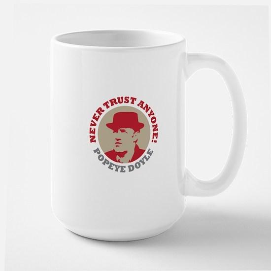 NEVER TRUST ANYONE Large Mug