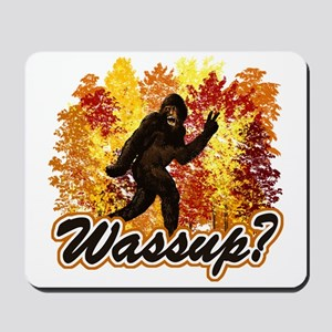 Whats Up Bigfoot Sasquatch Mousepad