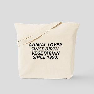 Vegetarian since 1990 Tote Bag