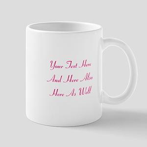 Customizable Personalized Text ( 11 oz Ceramic Mug