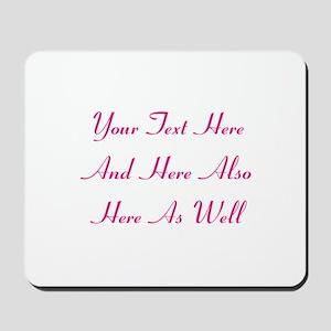 Customizable Personalized Text (Fuschia/ Mousepad