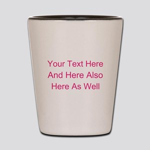Customizable Personalized Text (Fuschia Shot Glass