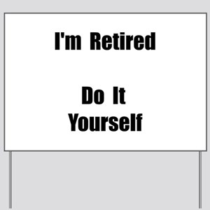 Funny retirement home yard signs cafepress retired do it yourself yard sign solutioingenieria Images