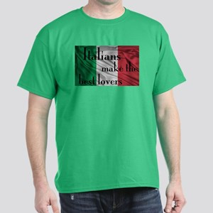 Italians Make the Best Lovers Dark T-Shirt