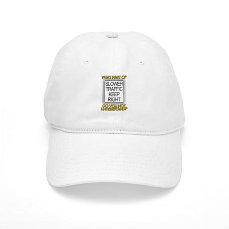 SLOWER TRAFFIC KEEP RIGHT! Cap