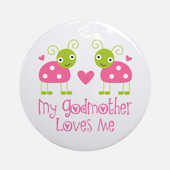 My Godmother Loves Me Ornament (Round)