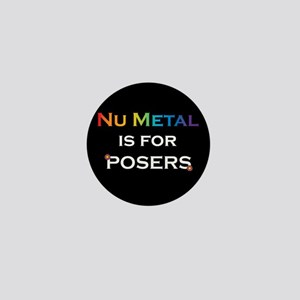 Nu Metal is for Posers (black Mini Button