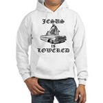 Jesus Is Lowered Hooded Sweatshirt