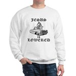 Jesus Is Lowered Sweatshirt