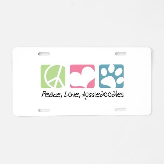 Peace, Love, Aussiedoodles Aluminum License Plate