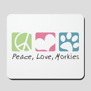 Peace, Love, Morkies Mousepad