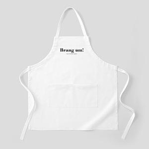 Brang um! BBQ Apron