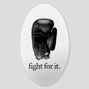 Fight For It Sticker (Oval)