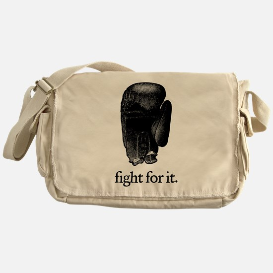 Fight For It Messenger Bag