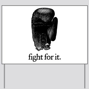 Fight For It Yard Sign