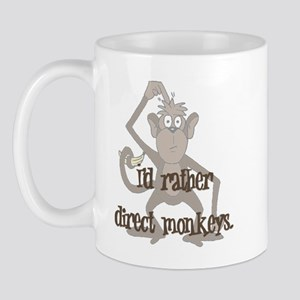 I'd Rather Direct Monkeys Mug